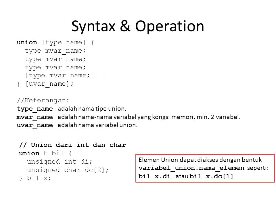 Syntax & Operation union [type_name] { type mvar_name;